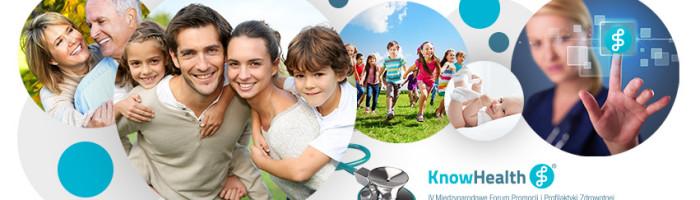 IV Międzynarodowe Forum Promocji iProfilaktyki Zdrowotnej Know Health
